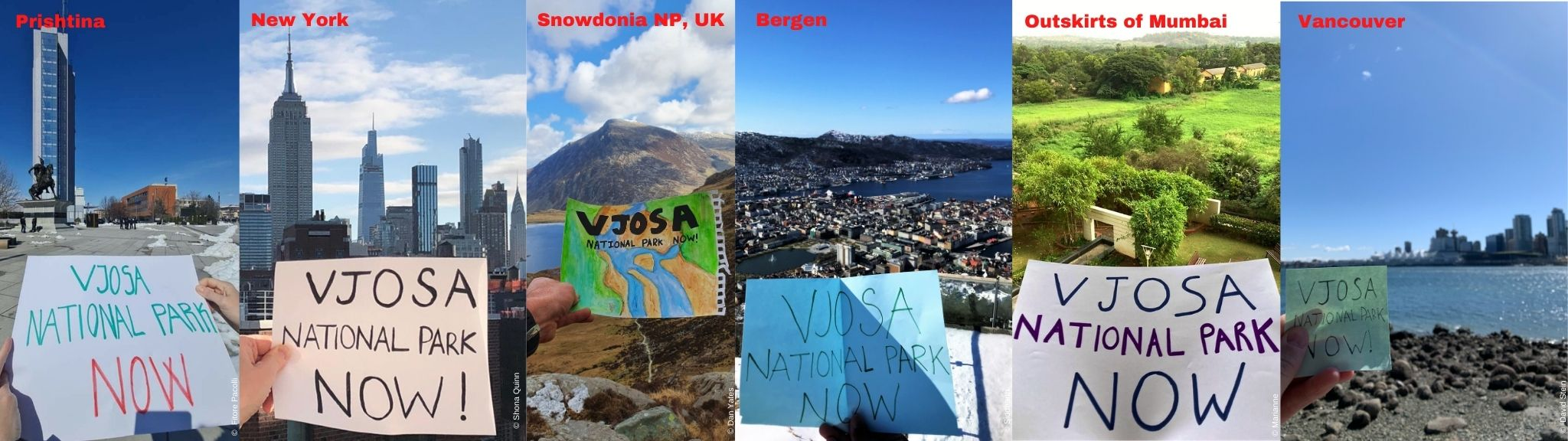 Support for the Vjosa National Park has been pouring in from all around the world. Photos: Pristina © Fitore Pacolli; New York © Shona Quinn; Snowdonia NP, UK © Dan Yates; Bergen © Siddharth; Mumbai © Marianne; Vancouver © David Stein